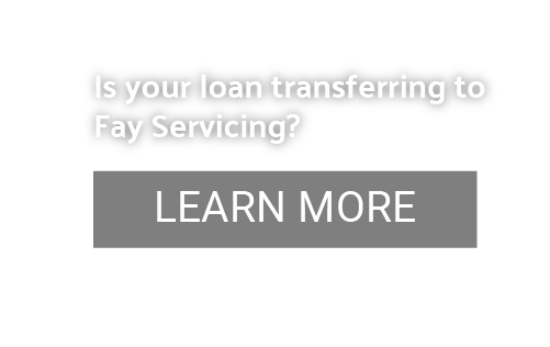 Text - Is your loan transferring to Fay Servicing? Learn more.